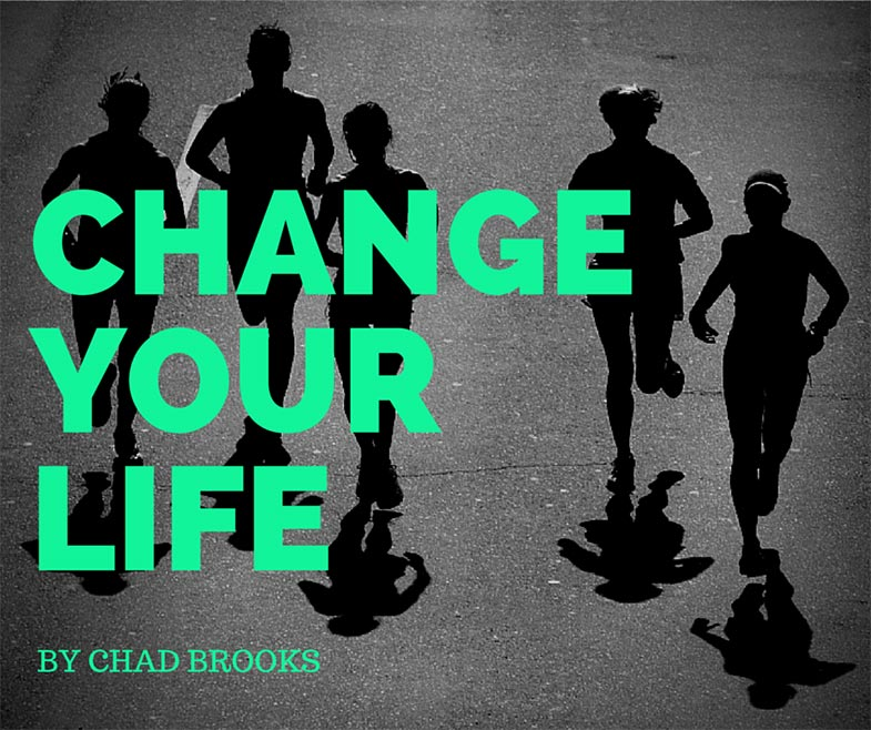 Change Your Life | ADS | Chad Brooks