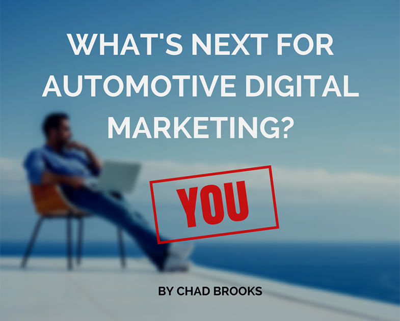 ADS - Whats Next for Automotive Digital Marketing | Chad Brooks