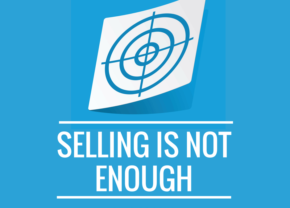 Selling Is Not Enough | ADS | Chad Brooks