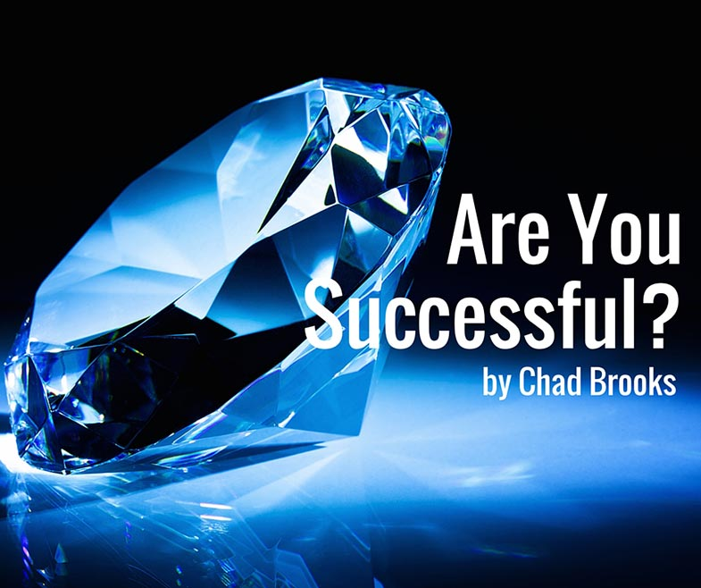 Are you Successful? | Chad Brooks
