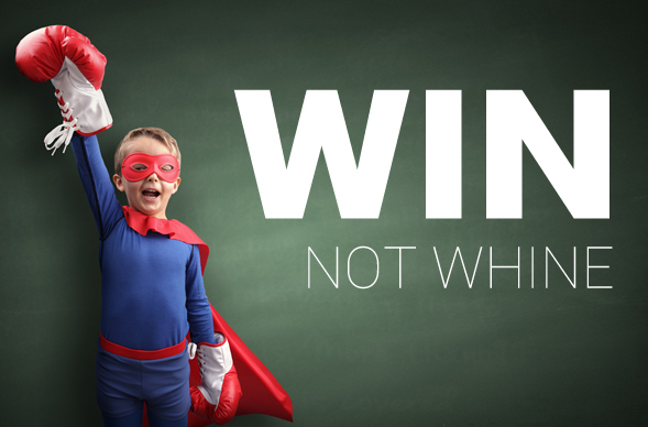 Win, Not Whine