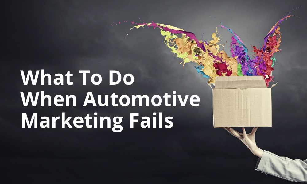 What to Do When Automotive Marketing Fails