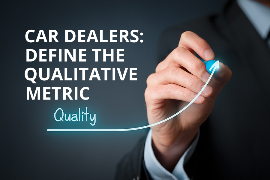 Car Dealers: Define the Qualitative Metric