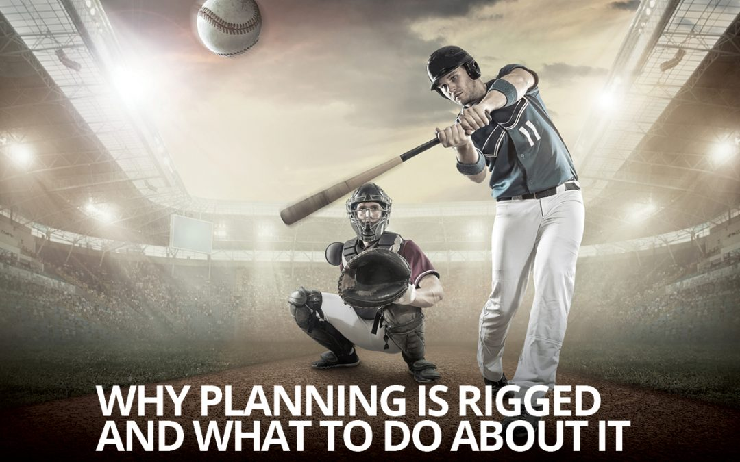 Why Planning is Rigged and What to Do About It