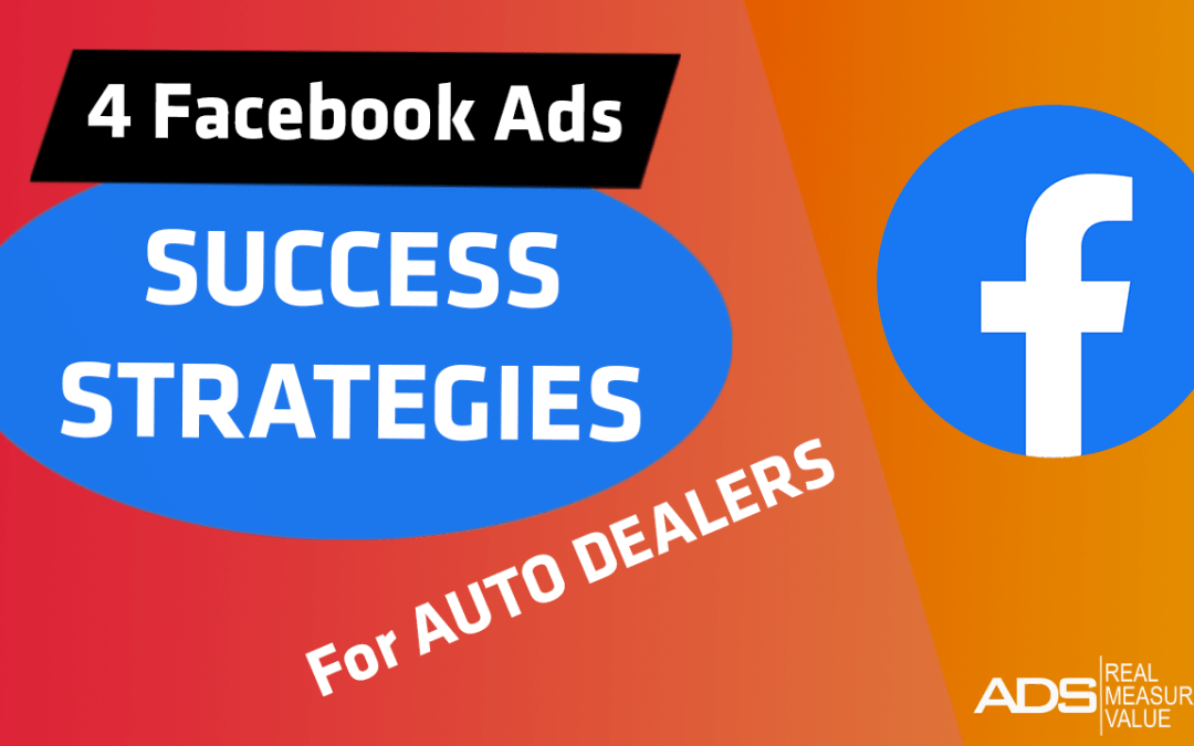 facebook ads success strategies for auto dealers